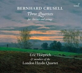 Bernhard Crusell: Three quartets for clarinet and strings